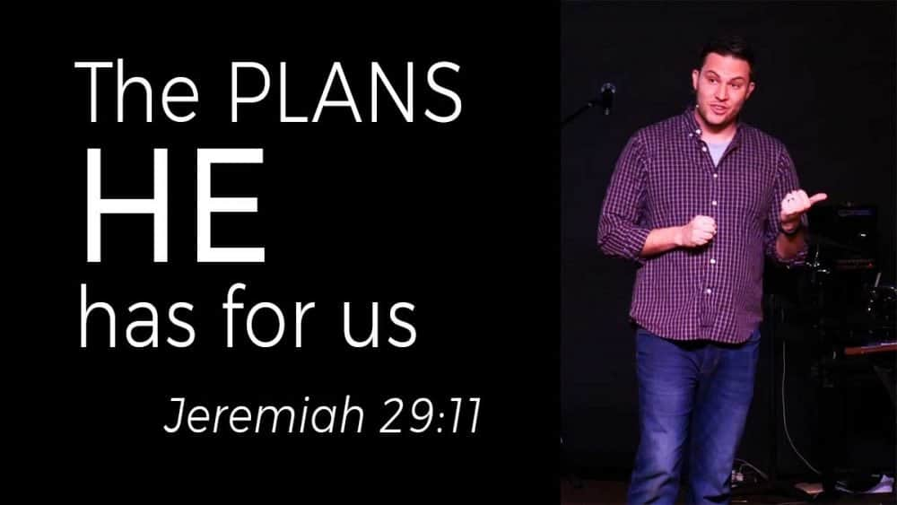 The plans He has for us