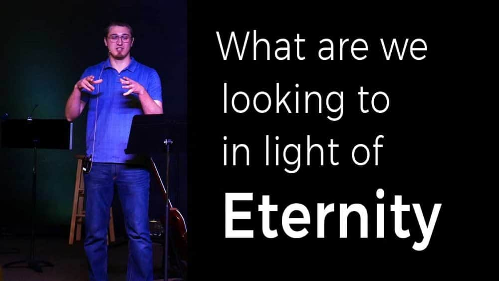 What are we looking to in light of eternity Image