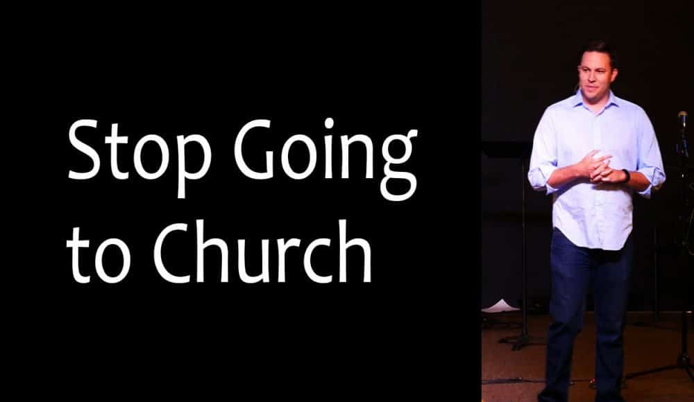 Stop Going to Church Image