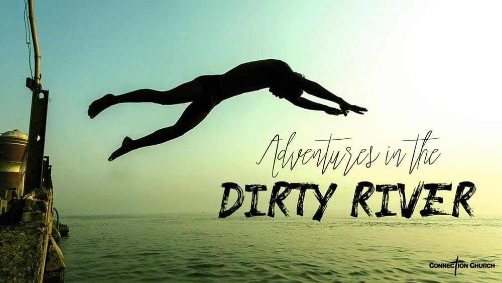 Adventures in the Dirty River Image
