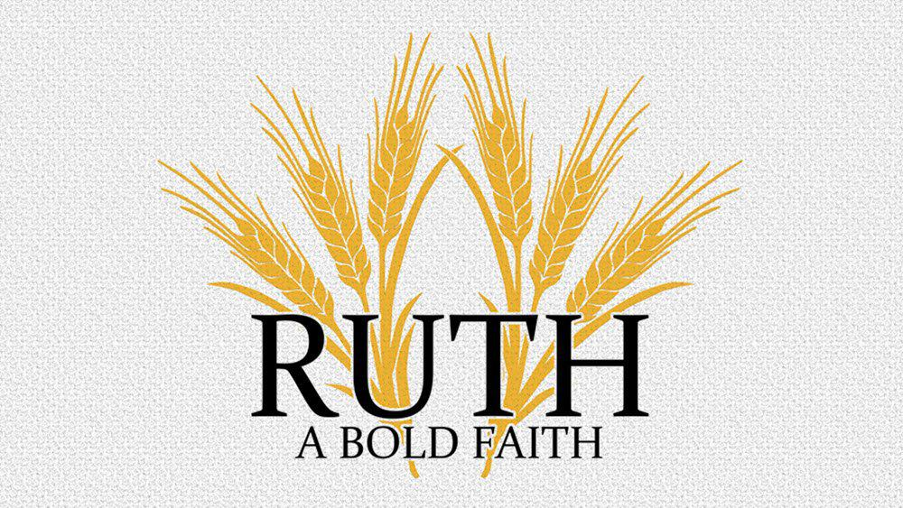 Ruth - A Bold Faith