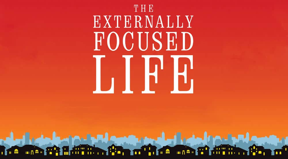 The Externally Focused Life - Part 1 Image