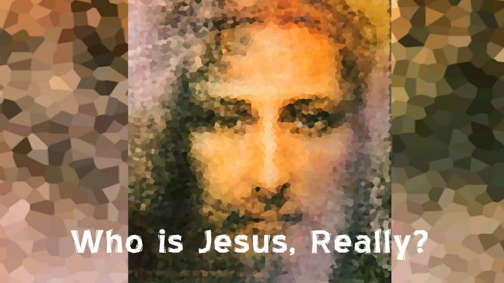 Who is Jesus, Really? Image