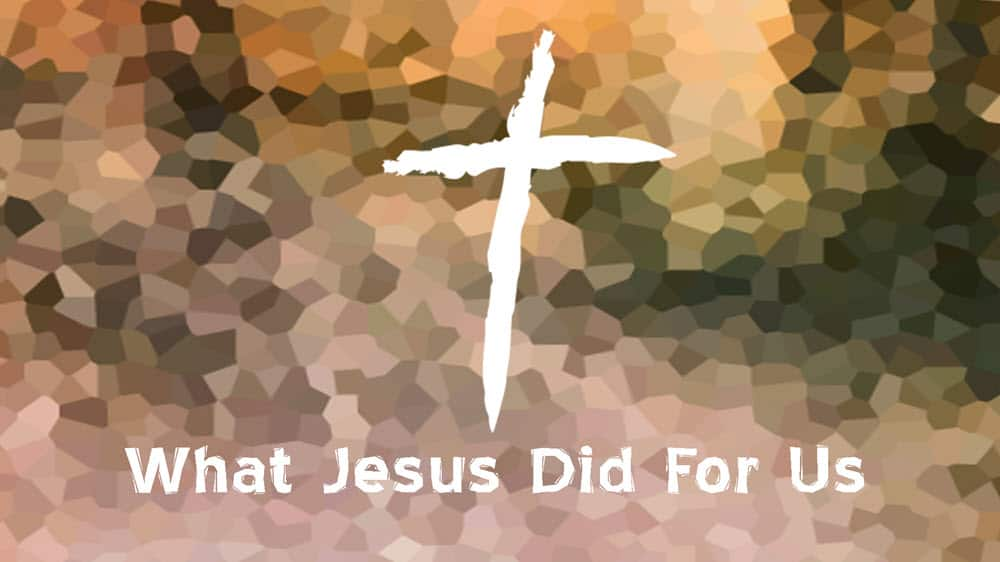 What Jesus Did For Us Image
