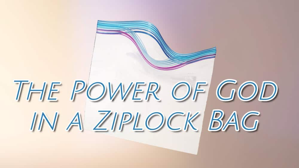 The Power of God in a Ziplock Bag Image