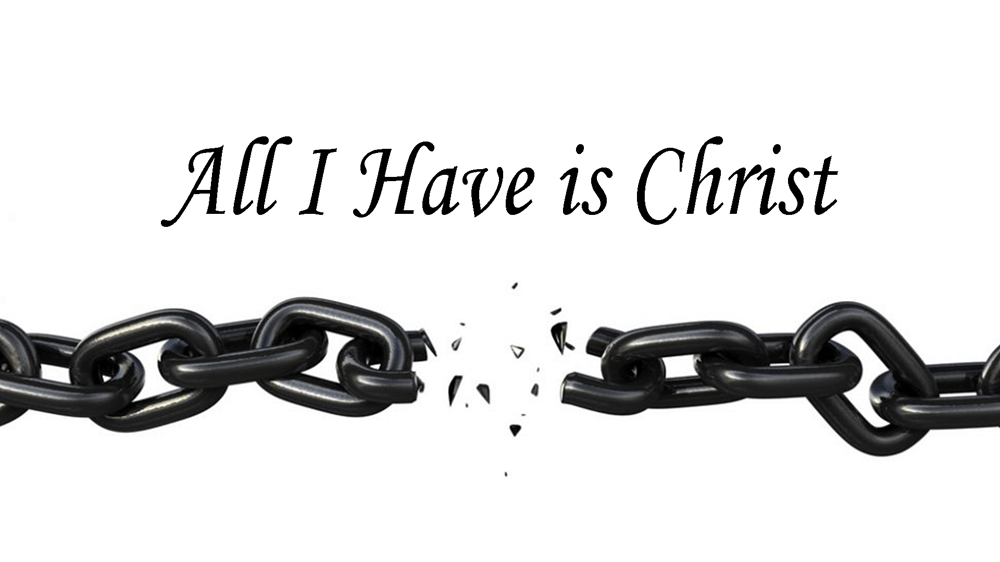 All I Have is Christ Image
