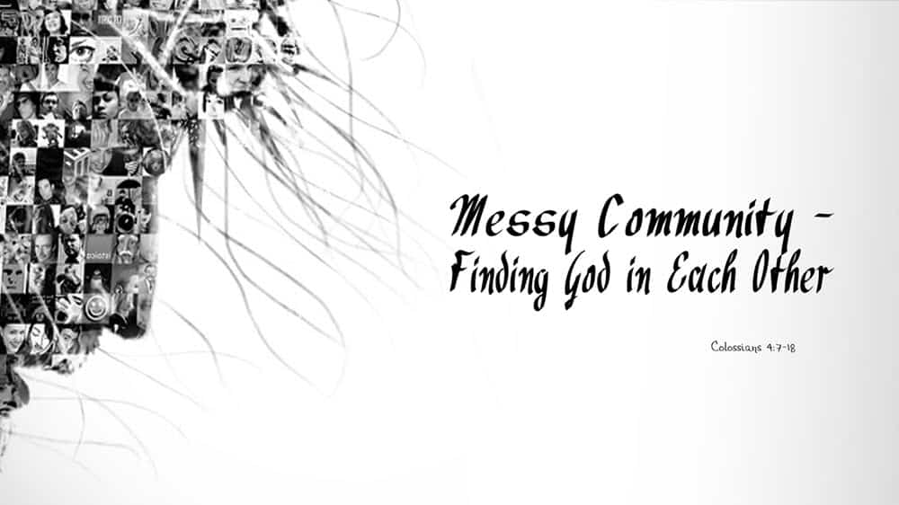 Messy Community - Finding God in Each Other Image