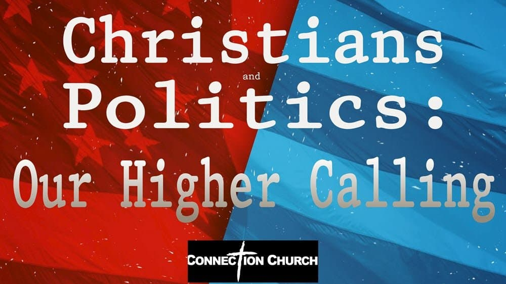 Christians and Politics: Our Higher Calling Image