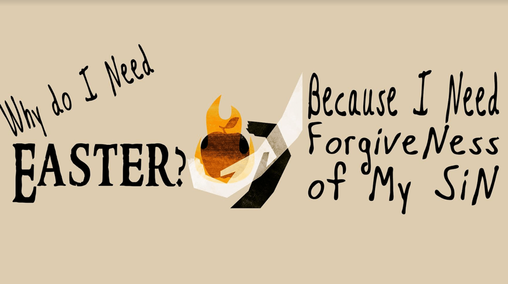 Why Do I Need Easter?  Because I Need Forgiveness of Sin. Image