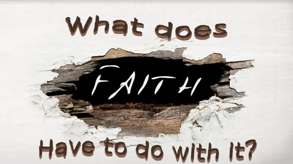 What Does Faith Have To Do With It? Image