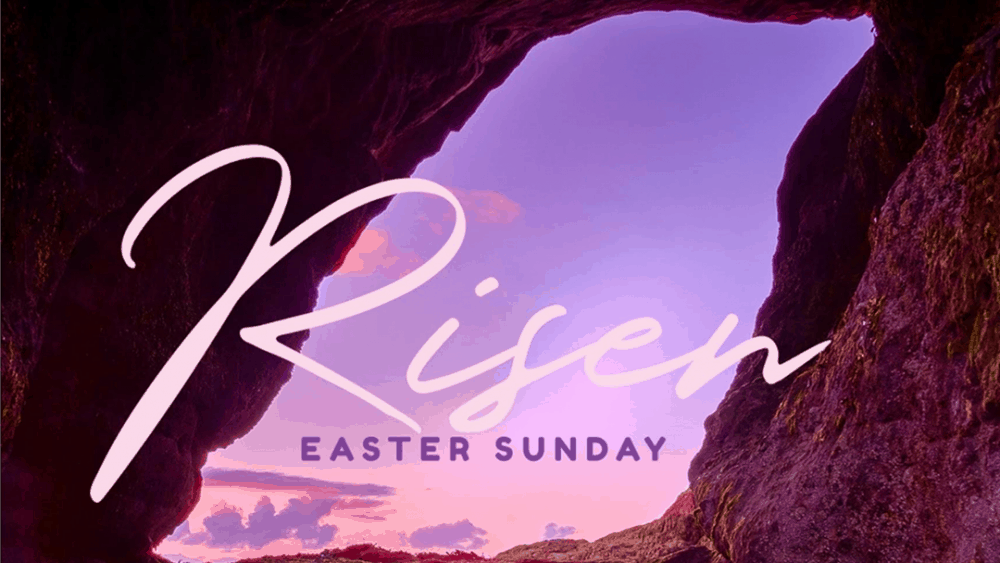 Risen - Easter Sunday 2021 Image